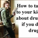 how-to-talk-to-kids-if-you-did-drugs