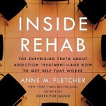 Inside Rehab__Anne Fletcher_book jacket_Join Together feature-6-18-13